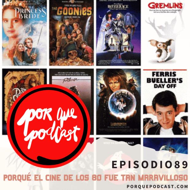 Episodio89: Porqué el cine de los 80 fue tan maravilloso