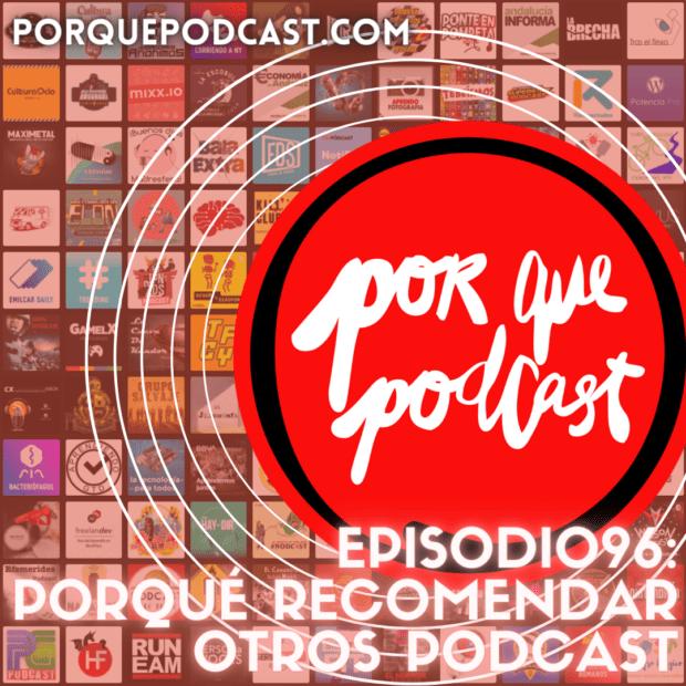 Episodio96: Porqué recomendar otros podcast